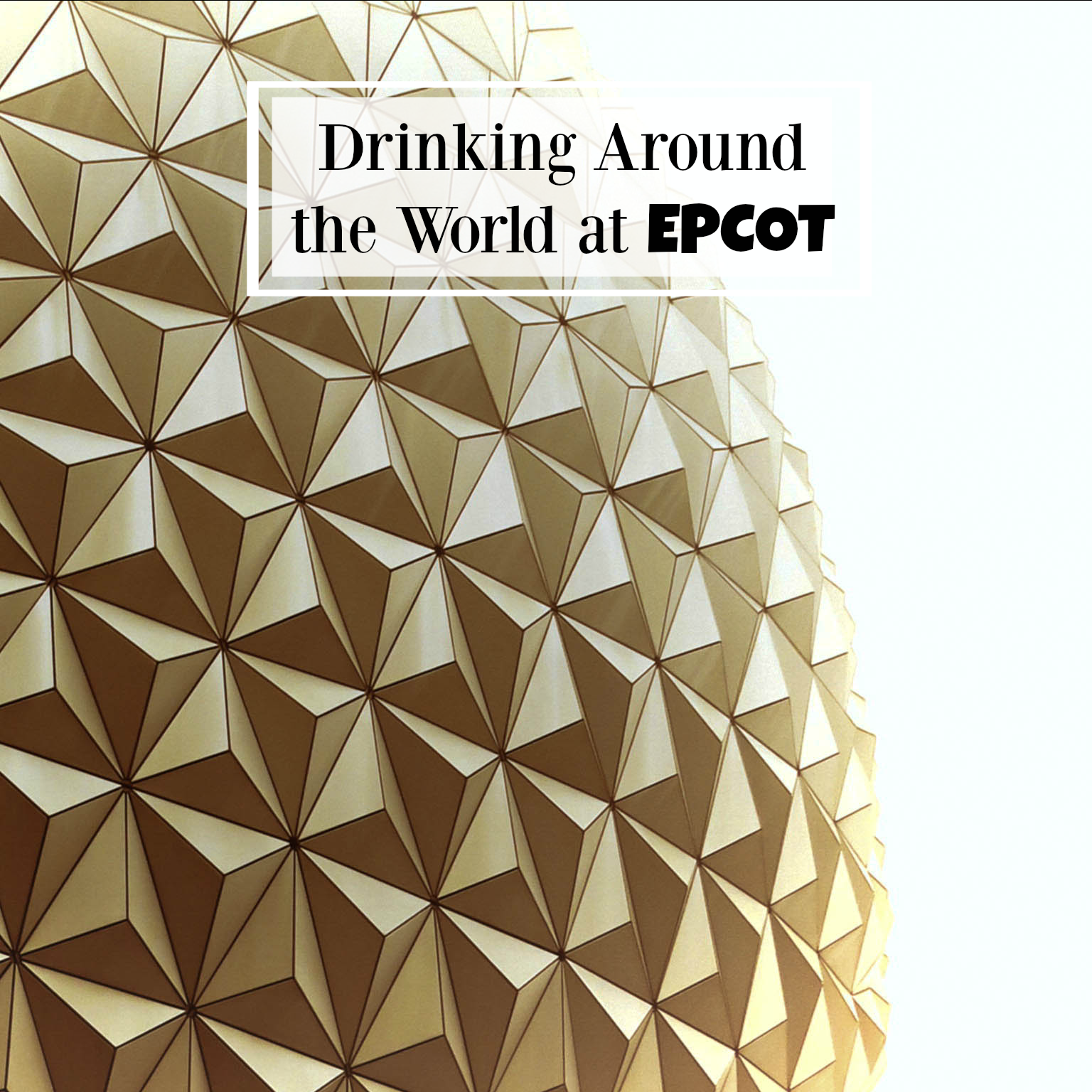 drinking around the world Epcot